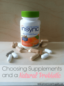Choosing Supplements and a Natural Probiotic