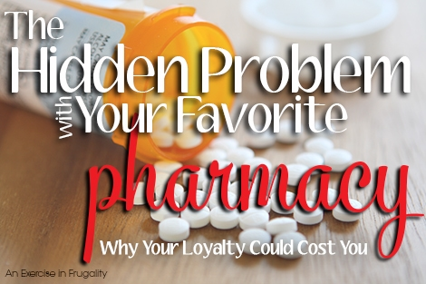 The Hidden Cost of Your Favorite Pharmacy