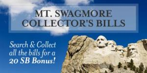 Earn a 20SB Bonus with Mt. Swagmore Collector's Bills!