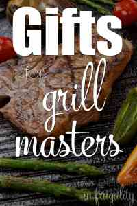Gifts for Grillers and Grill Masters