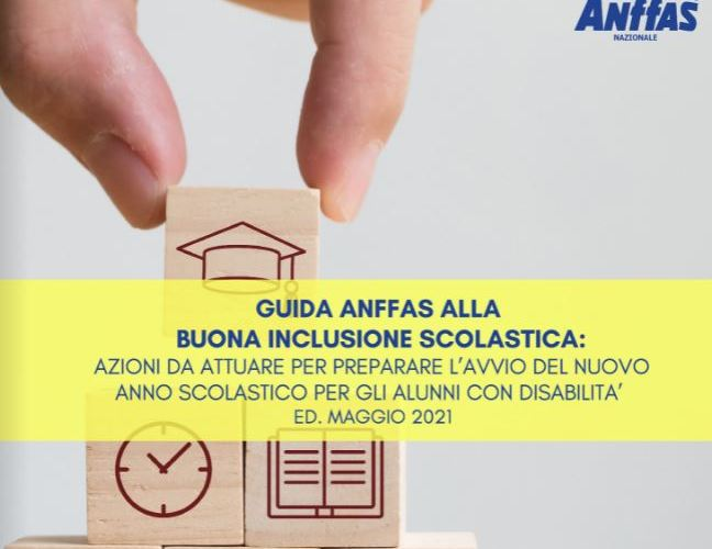 Guida Anffas alla Buona Inclusione Scolastica – Ed. Maggio 2021