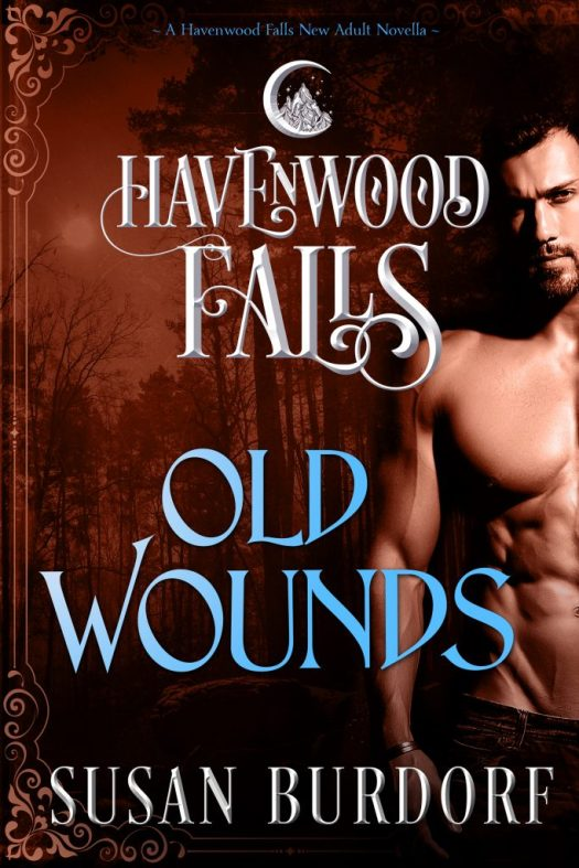 Old Wounds, a Havenwood Falls paranormal romance by Susan Burdorf