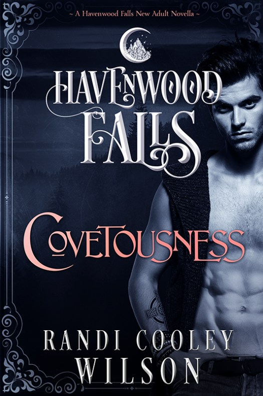 Cover for Covetousness, a paranormal romance in the Havenwood Falls series, by Randi Cooley Wilson