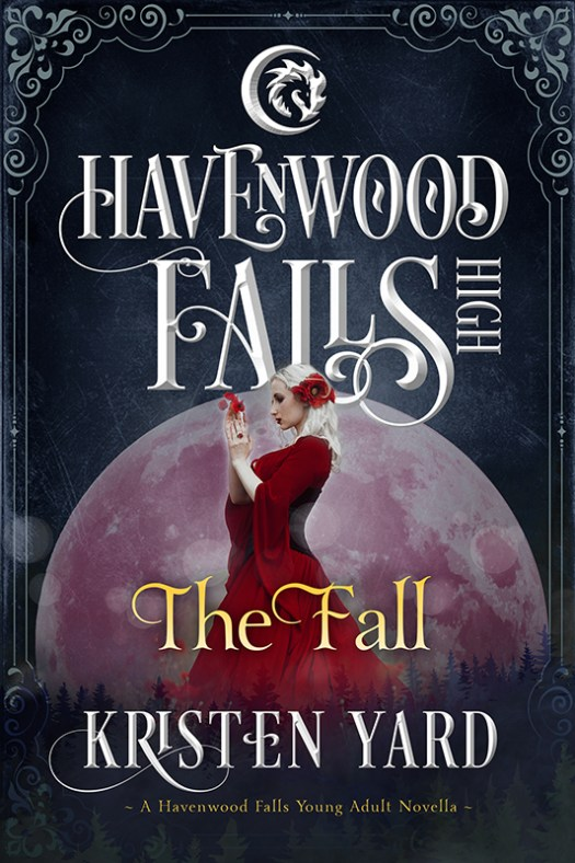 The Fall, a Havenwood Falls High young adult paranormal by Kristen Yard