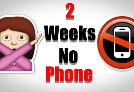 2 weeks no phone