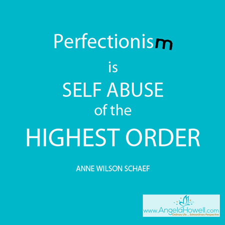 perfectionism, perfect, angela howell, finding the gift, personal development