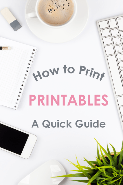 A Quick Guide: How to Print Printables