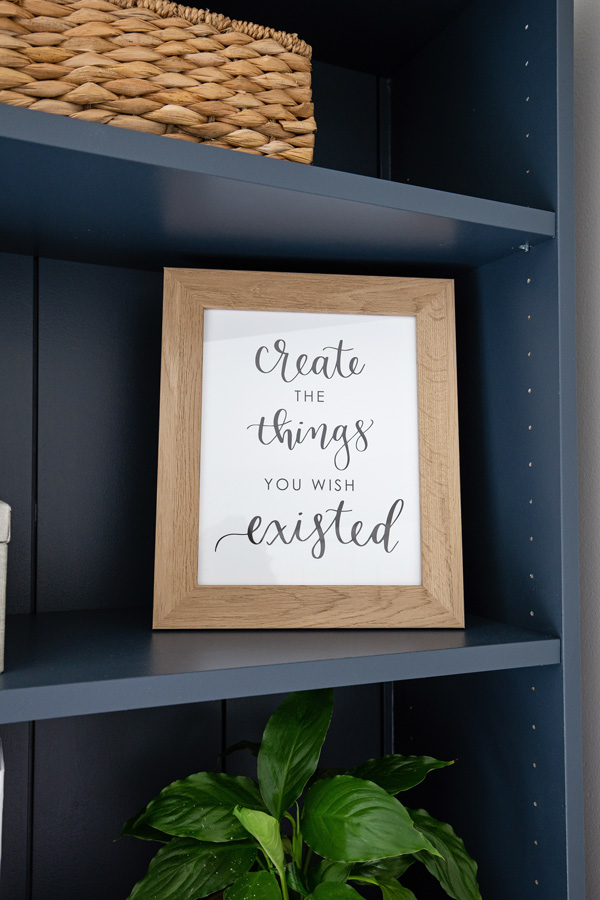 Create the things you wish existed calligraphy print in a wood frame