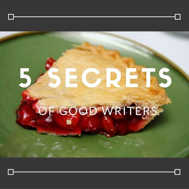 5 Secrets of Good Writers