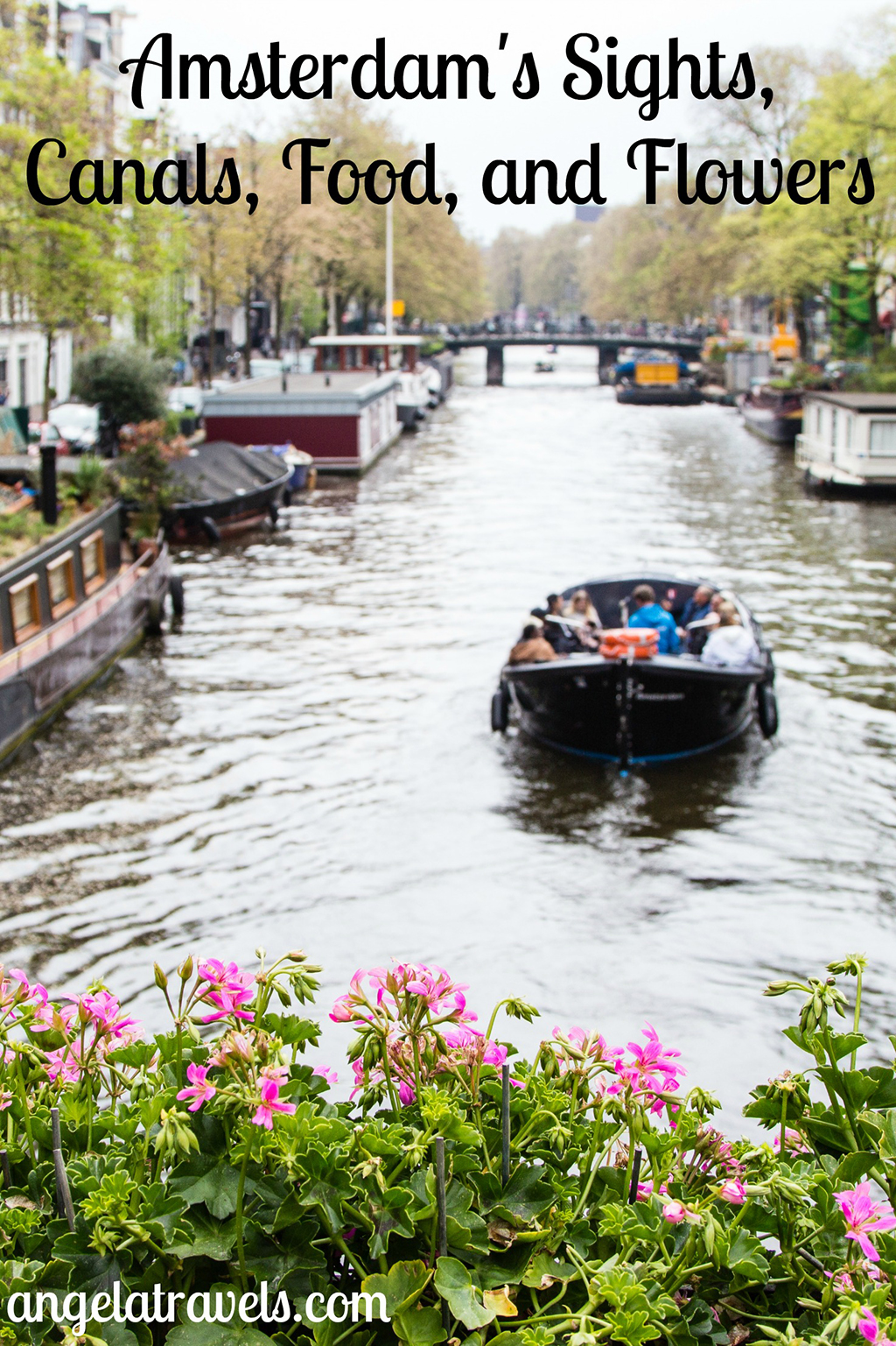 Photo Essay: Amsterdam's Sights, Canals, Food, and Flowers