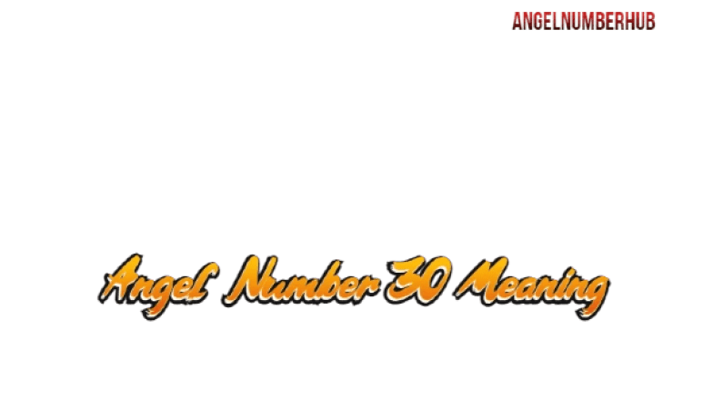Angel Number 30 Meaning