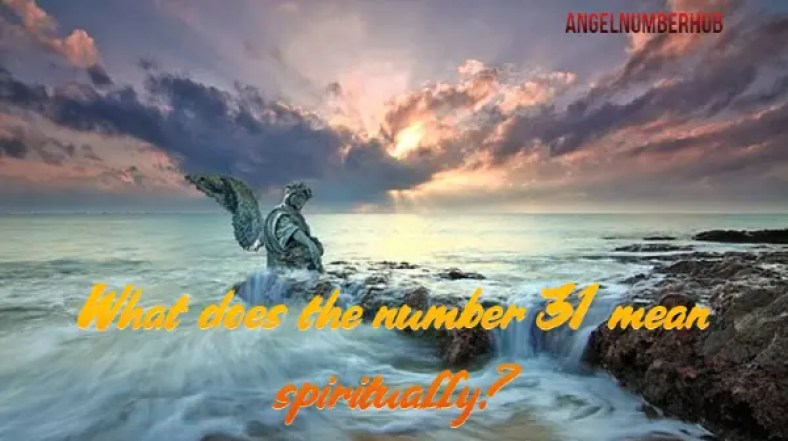 Angel Number 31 mean spiritually