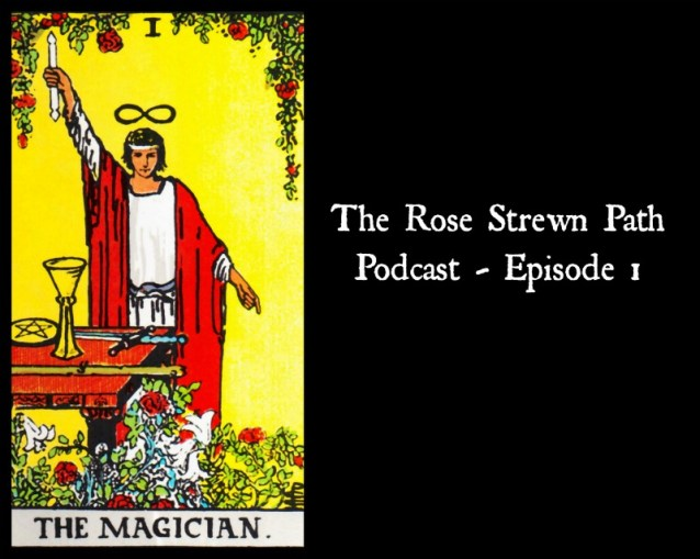 The Rose Strewn Path Podcast - Episode 1