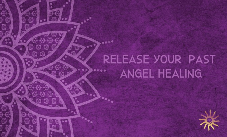 Release the Past with the Angels Distant Healing