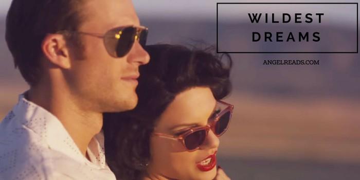 Wildest dreams edit