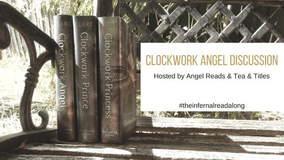 #TheInfernalReadAlong: Clockwork Angel with Tea and Titles
