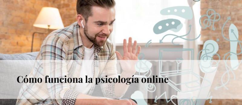 Cómo funciona la Psicología Online