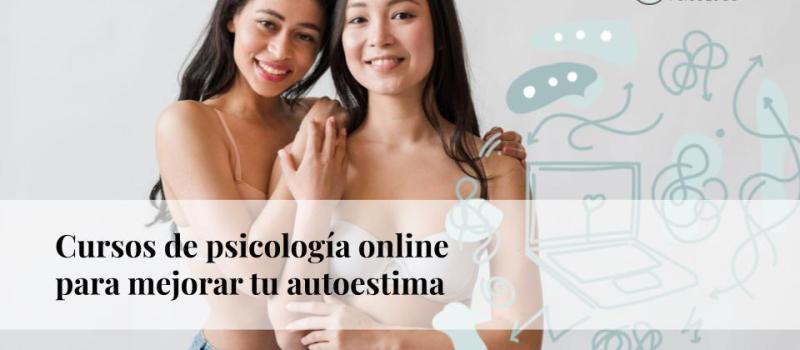 Cursos de psicología online para mejorar tu autoestima