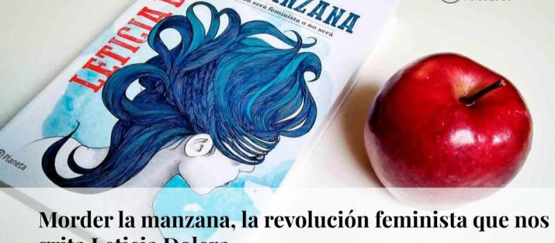 Morder la manzana: la revolución feminista que nos grita Leticia Dolera