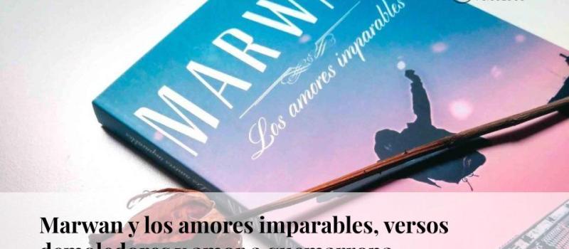 Marwan y los amores imparables: versos demoledores y amor a quemarropa