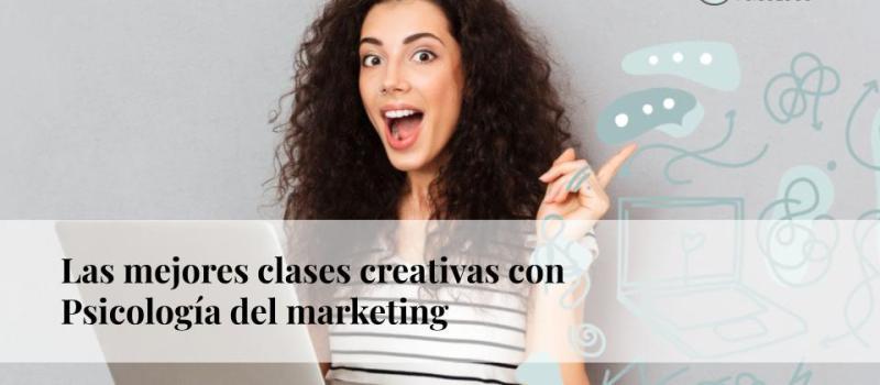 Las mejores claves creativas con Psicología del marketing