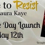 Release Day Launch: Dare to Resist by Laura Kaye