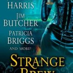Review: Strange Brew by Multiple Authors (Short Stories)