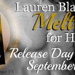 Release Day Blitz: Melt for Him (Fighting Fire #2) by Lauren Blakely ~ Excerpt + Giveaway