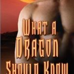 Review: What a Dragon Should Know (Dragon Kin #3) by G.A. Aiken