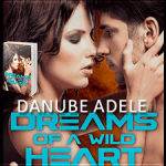 Spotlight/Review: Dreams of a Wild Heart (Dreamwalkers #3) by Danube Adele ~ #Excerpt #Giveaway
