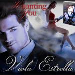 Spotlight: Haunting You (Bewitching Women #2) by Viola Estrella ~ #Excerpt
