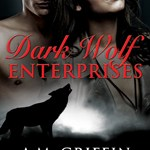Super Book Blast: Dark Wolf Enterprises by A.M. Griffin ~ #Excerpt