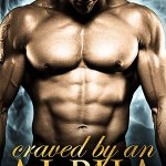 ARC Early Review: Craved by an Alpha (Eternal Mates #5) by Felicity Heaton