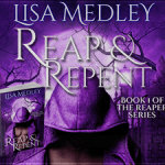 Guest Post: Lisa Medley – Reap and Repent (The Reaper, #1) ~ Excerpt