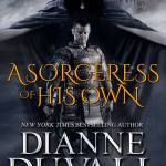 Cover Reveal: A Sorceress Of His Own by Dianne Duvall