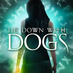Review: Lie Down with Dogs (Black Dog #3) by Hailey Edwards