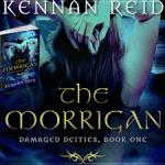 The Morrigan (Damaged Deities, #1) by Kennan Reid ~ Spotlight/Giveaway/Excerpt