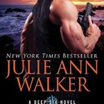 ARC Early Review: Hell or High Water (Deep Six #1) by Julie Ann Walker