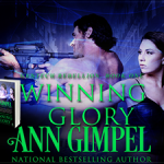 Winning Glory (GenTech Rebellion #1) by Ann Gimpel {Tour} ~ Excerpt