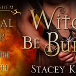 Guest Post: Stacey Kennedy – Witches Be Burned (Tour) ~ Excerpt