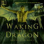 Waking the Dragon (Vale of Stars, #1) by Juliette Cross {Tour} ~ Excerpt/Giveaway