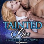 ARC Review: Tainted Kiss (Watcher's Kiss #1) by Sharon Kay ~ Excerpt