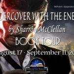 Featuring: Undercover With the Enemy by Sharron McClellan