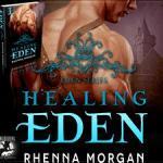 Healing Eden (Eden #2) by Rhenna Morgan {Tour} ~ Excerpt