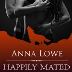 Review: Happily Mated After (The Wolves of Twin Moon Ranch Novella) by Anna Lowe