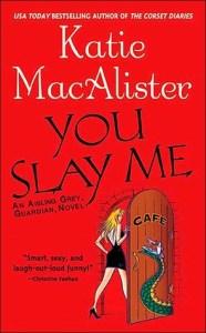 You Slay Me