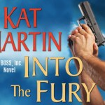 Into the Fury (BOSS, Inc. #1) by Kat Martin {Tour} ~ Excerpt