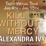 Kill Without Mercy (ARES Security #1) by Alexandra Ivy {Tour} ~ Excerpt
