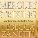Mercury Striking (The Scorpius Syndrome #1) by Rebecca Zanetti {Tour} ~ Excerpt