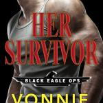 ARC Review: Her Survivor (Black Eagle Ops #1) by Vonnie Davis